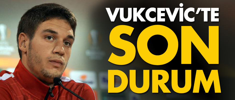 Vukcevic'te son durum