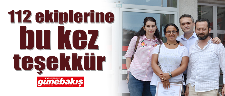 112 ekiplerine bu kez teşekkür