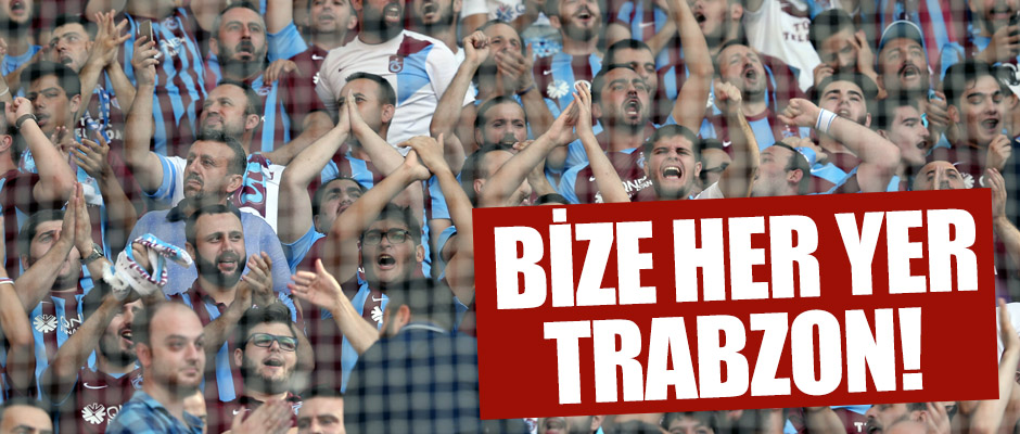 Bize her yer Trabzon!