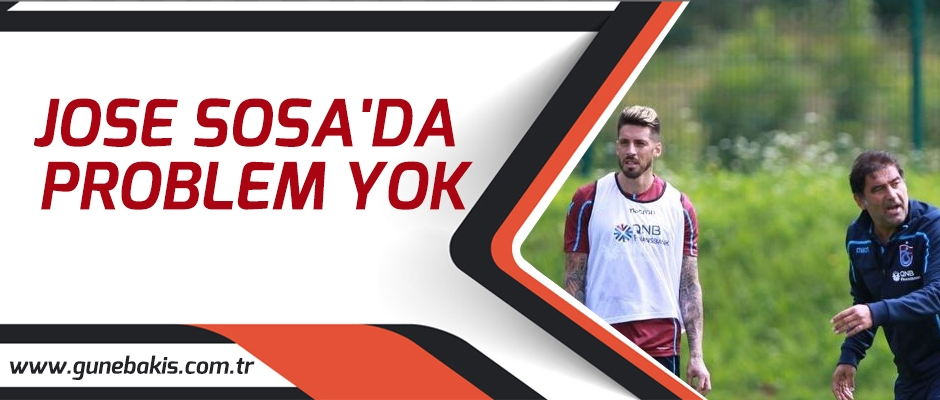 Trabzonspor'da Jose Sosa'da problem yok