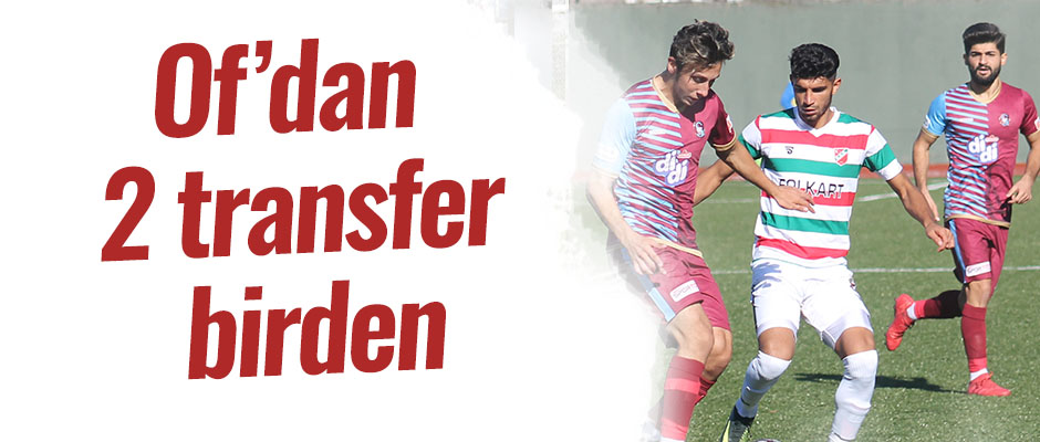 Of'dan 2 transfer birden