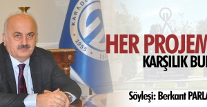 Her projemiz karşılık buldu