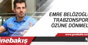 Emre Belözoğlu: Trabzonspor özüne...