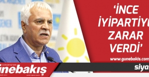 'İnce, İYİ Partiye zarar verdi'