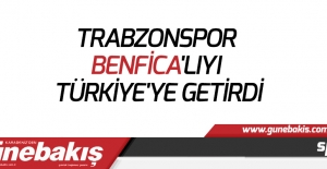 Trabzonspor Benfica#039;lıyı Türkiye#039;ye...